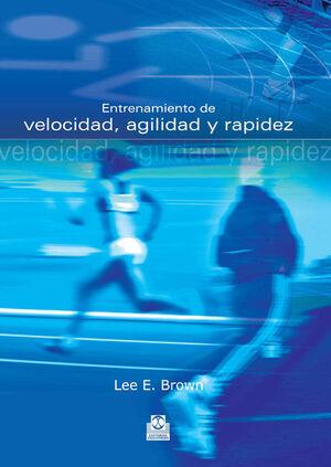 ENTRENAMIENTO DE VELOCIDAD, AGILIDAD Y RAPIDEZ