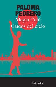 CAÍDOS DEL CIELO /MAGIA CAFÉ
