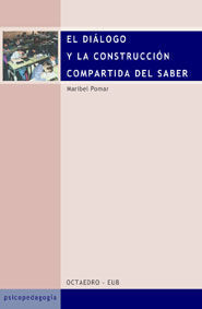 EL DIÁLOGO Y LA CONSTRUCCIÓN COMPARTIDA DEL SABER