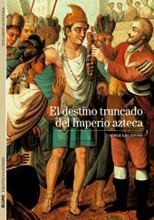 BIBLIOTECA ILUSTRADA. DESTINO TRUNCADO IMPERIO AZTECA (6)