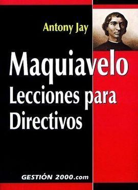 MAQUIAVELO LECCIONES PARA DIRECTIVOS