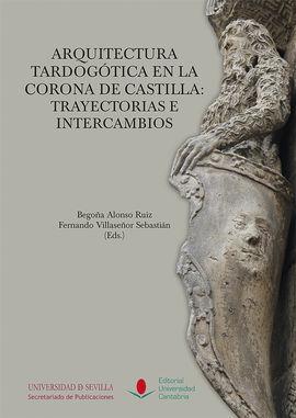ARQUITECTURA TARDOGÓTICA EN LA CORONA DE CASTILLA: TRAYECTO