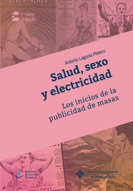 SALUD, SEXO Y ELECTRECIDAD. LOS INICIOS DE LA PUBLICIDAD DE MASAS