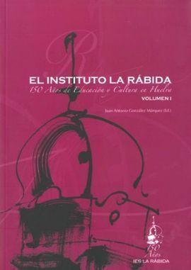INSTITUTO LA RABIDA 150 A?OS DE EDUCACION VOL. I