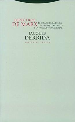 ESPECTROS DE MARX: EL ESTADO DE LA DEUDA, EL TRABAJO DEL DUELO Y LA NUEVA INTERNACIONAL