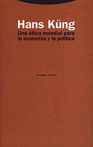 ETICA MUNDIAL PARA LA ECONOMIA Y LA POLITICA.