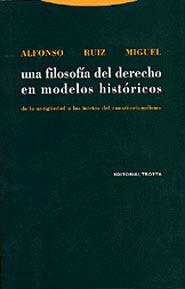 UNA FILOSOFÍA DEL DERECHO EN MODELOS HISTÓRICOS DE LA ANTIGÜEDAD A LOS