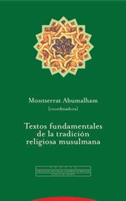 TEXTOS FUNDAMENTALES DE LA TRADICIÓN RELIGIOSA MUSULMANA