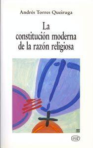 LA CONSTITUCIÓN MODERNA DE LA RAZÓN RELIGIOSA - EPUB