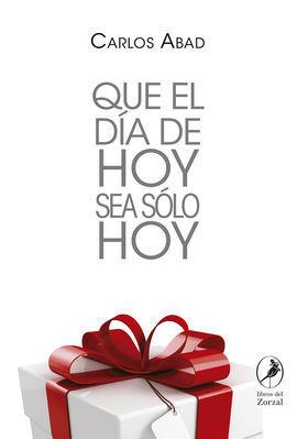 QUE EL DÍA DE HOY SEA SOLO HOY