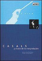 CASALS Y EL ARTE DE LA INTERPRETACIÓN