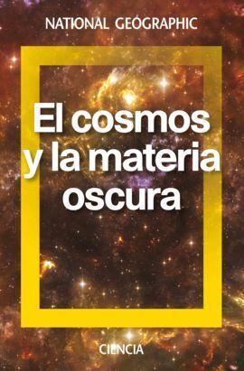 COSMOS Y LA MATERIA OSCURA, EL