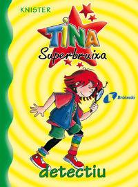 TINA SUPERBRUIXA, DETECTIU
