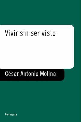 VIVIR SIN SER VISTO