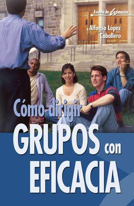 CÓMO DIRIGIR GRUPOS CON EFICACIA