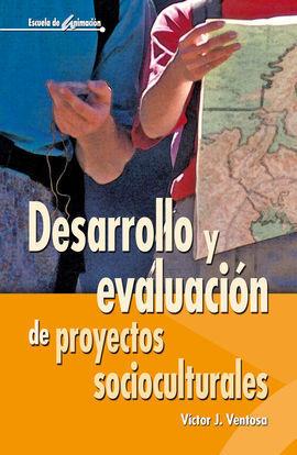 DESARROLLO Y EVALUACIÓN DE PROYECTOS SOCICULTURALE