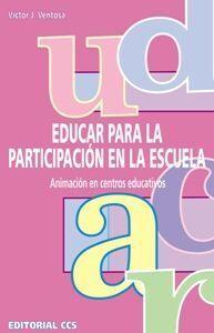 EDUCAR PARA LA PARTICIPACIÓN EN LA ESCUELA