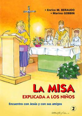 LA MISA EXPLICADA A LOS NIÑOS : ENCUENTRO CON JESÚS Y CON SUS AMIGOS