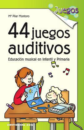 44 JUEGOS AUDITIVOS: EDUCACIÓN MUSICAL EN INFANTIL Y PRIMARIA