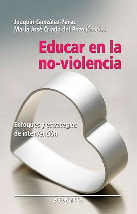 EDUCAR EN LA NO-VIOLENCIA. ENFOQUES Y ESTRATEGIAS DE INTERVENCIÓN