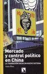 MERCADO Y CONTROL POLÍTICO EN CHINA