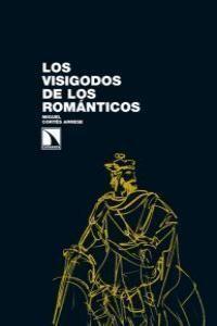 LOS VISIGODOS DE LOS ROMÁNTICOS