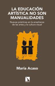 LA EDUCACIÓN ARTÍSTICA NO SON MANUALIDADES