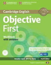 OBJECTIVE FIRST FOR SPANISH SPEAKERS WORKBOOK WITH ANSWERS WITH AUDIO CD 4TH EDI