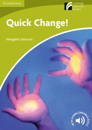 QUICK CHANGE! LEVEL STARTER/BEGINNER