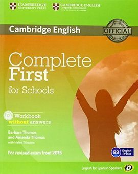 COMPLETE FIRST FOR SCHOOLS FOR SPANISH SPEAKERS WORKBOOK WITHOUT ANSWERS WITH AU