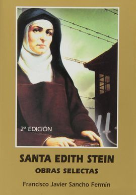 SANTA EDITH STEIN.OBRAS SELECTAS. 2ªED.