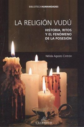 1.RELIGION VUVU, LA:HISTORIA RITOS Y FENOMENO DE POSESION