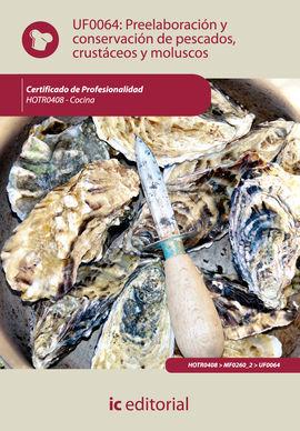 PREELABORACIÓN Y CONSERVACIÓN DE PESCADOS, CRUSTÁCEOS Y MOLUSCOS . HOTR0408 - CO