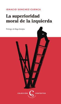SUPERIORIDAD MORAL DE LA IZQUIERDA, LA