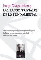 LAS RAÍCES TRIVIALES DE LO FUNDAMENTAL