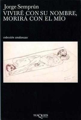 VIVIRE CON SU NOMBRE, MORIRA CON EL MIO