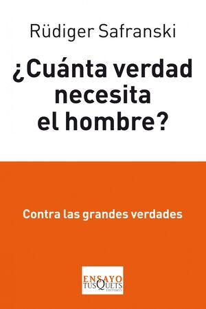 ¿CUÁNTA VERDAD NECESITA EL HOMBRE?
