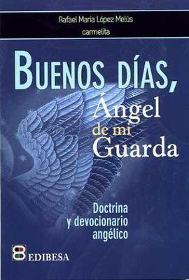 BUENOS DIAS ANGEL DE MI GUARDA