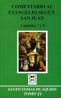 COMENTARIO EVANG.SAN JUAN.T.IV.CP.7 Y 8.