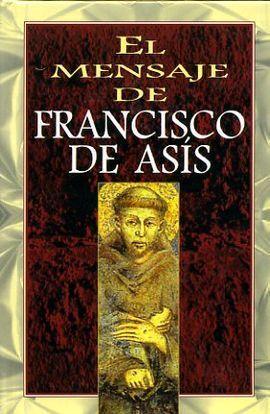 MENSAJE DE FRANCISCO DE ASIS, EL