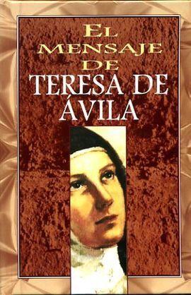 MENSAJE DE TERESA DE AVILA, EL