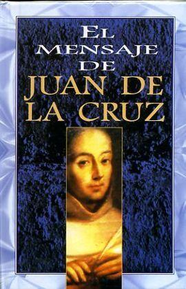 MENSAJE DE JUAN DE LA CRUZ, EL