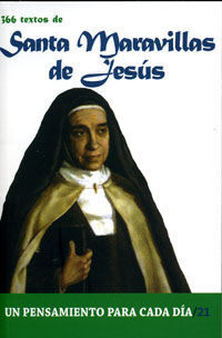 366 TEXTOS DE SANTA MARAVILLAS DE JESUS/21 PENSAMIENTO DIA
