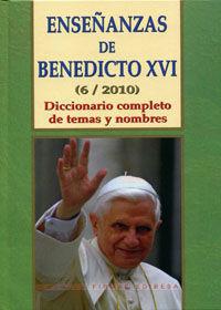 ENSEÑANZAS DE BENEDICTO XVI (6/2010)-DICC.COMPLETO