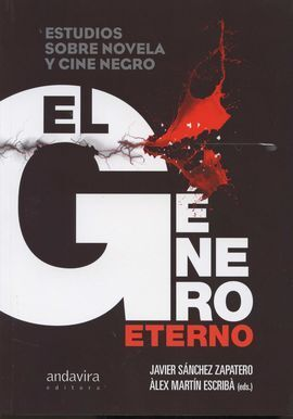 EL GENERO ETERNO. ESTUDIOS SOBRE NOVELA Y CINE NEGRO