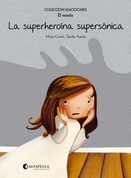 SUPERHEROINA SUPERSONICA EL MIEDO,LA
