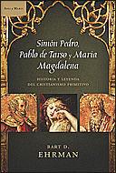 SIMÓN PEDRO, PABLO DE TARSO Y MARÍA MAGDALENA