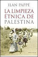 LA LIMPIEZA ÉTNICA DE PALESTINA (1948-2008)