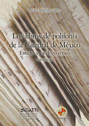 LOS LIBROS DE POLIFONÍA DE LA CATEDRAL DE MÉXICO