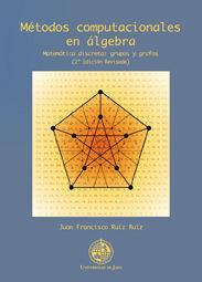 MÉTODOS COMPUTACIONALES EN ÁLGEBRA, (2ª ED. REVISADA)